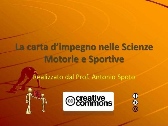 La carta d'impegno nelle Scienze Motorie e Sportive Realizzato dal Prof. Antonio Spoto