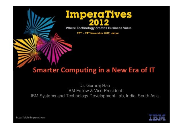 22nd – 24th November 2012, Jaipur              Smarter Computing in a New Era of IT                                  Dr. G...