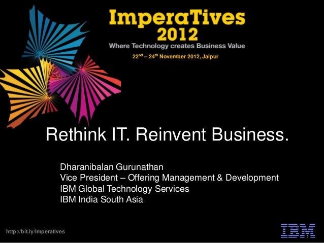 22nd – 24th November 2012, Jaipur                Rethink IT. Reinvent Business.                      Dharanibalan Gurunath...