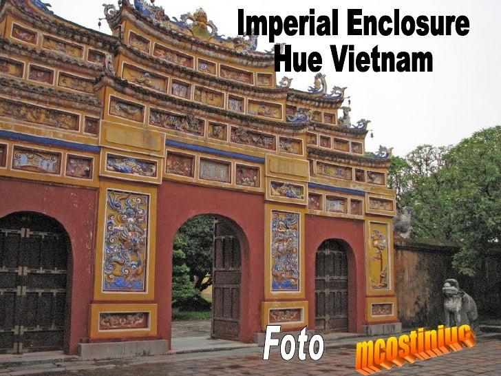 Imperial Enclosure Hue