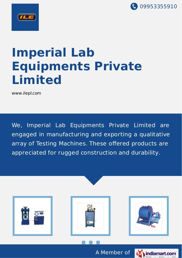 09953355910 A Member of Imperial Lab Equipments Private Limited www.ilepl.com We, Imperial Lab Equipments Private Limited ...