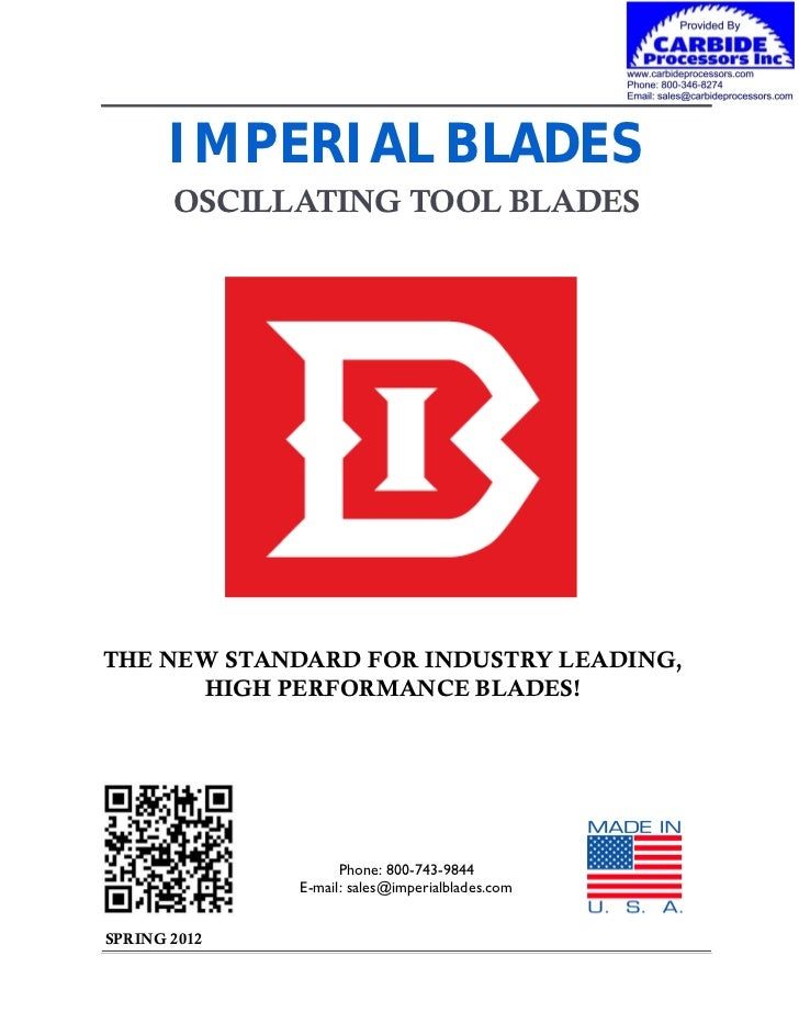 IMPERIAL BLADES       OSCILLATING TOOL BLADESTHE NEW STANDARD FOR INDUSTRY LEADING,      HIGH PERFORMANCE BLADES!         ...