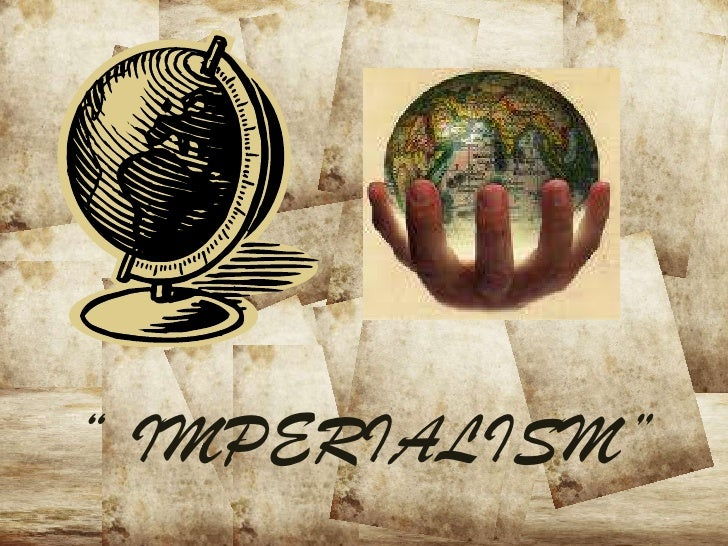"""IMPERIALISM""<br />"
