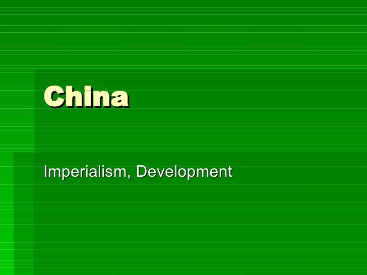 China Imperialism, Development