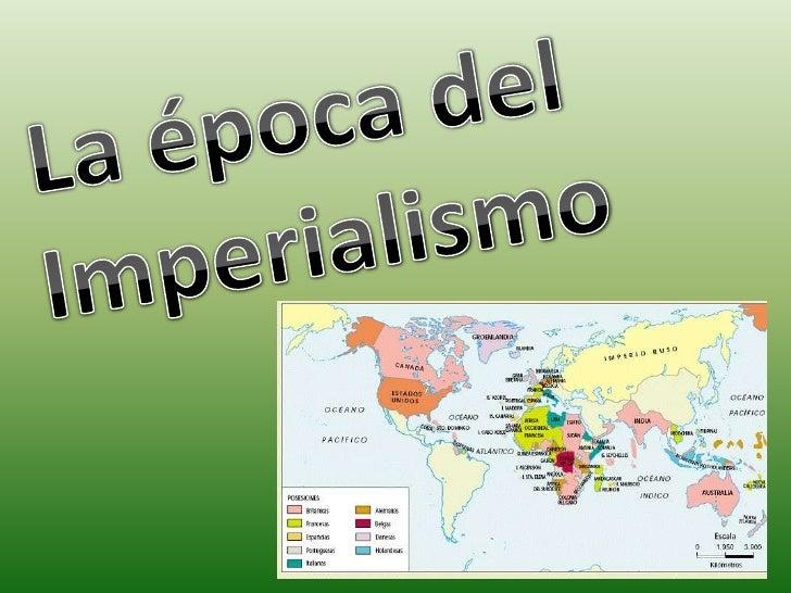 La época del <br />Imperialismo<br />