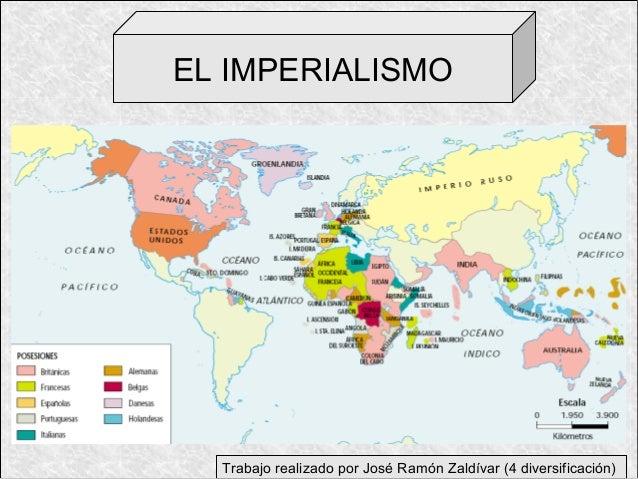EL IMPERIALISMO  Trabajo realizado por José Ramón Zaldívar (4 diversificación)