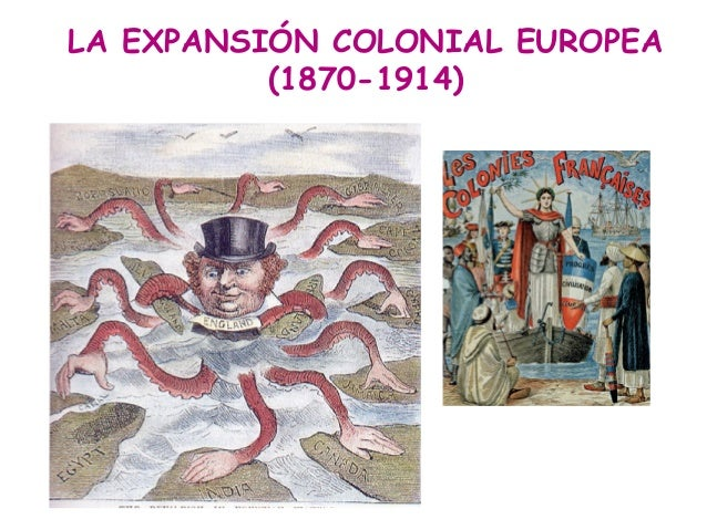LA EXPANSIÓN COLONIAL EUROPEA (1870-1914)
