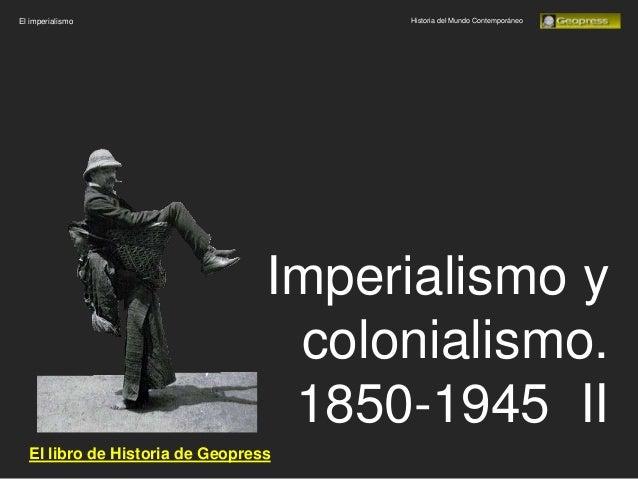 El imperialismo                       Historia del Mundo Contemporáneo                                 Imperialismo y     ...