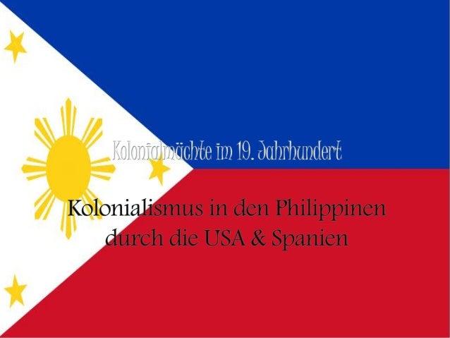  Was ist Imperialismus?  Allgemeine Informationen über die Philippinen  Spanisch-amerikanischer Krieg vom 25. April bis...