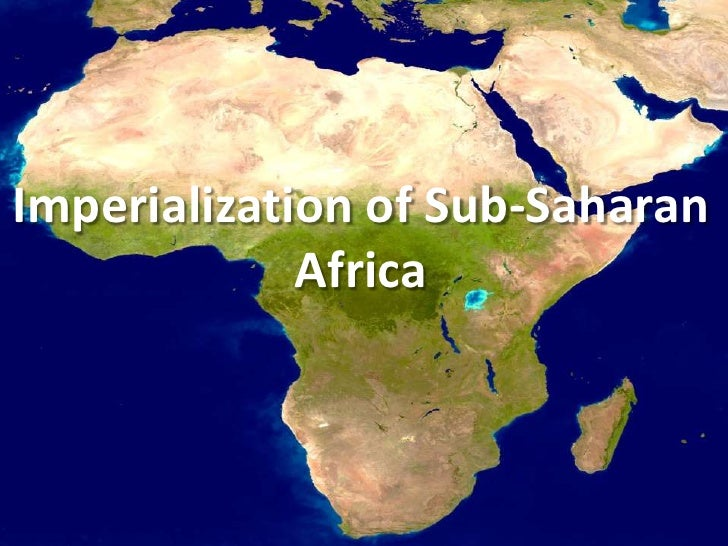 Imperialization of Sub-Saharan Africa <br />