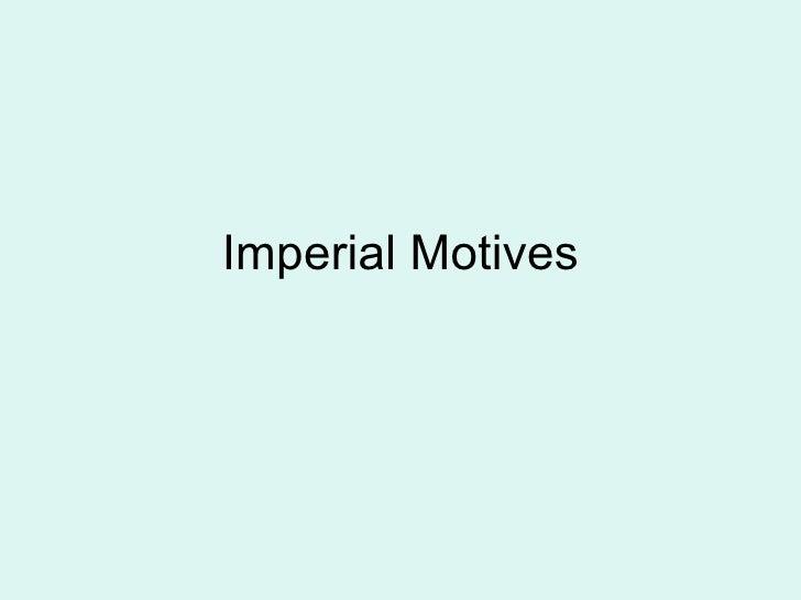 Imperial Motives