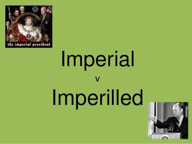 Imperial presidency v imperilled