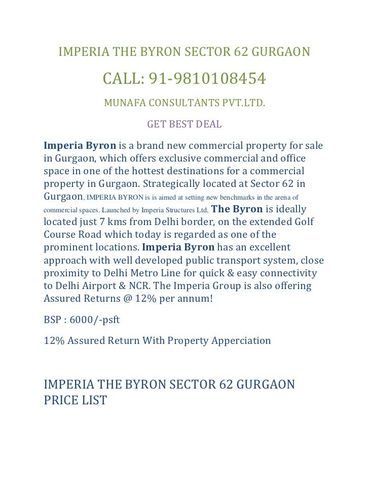 IMPERIA THE BYRON SECTOR 62 GURGAON<br />CALL: 91-9810108454<br />MUNAFA CONSULTANTS PVT.LTD.<br />GET BEST DEAL<br />Impe...