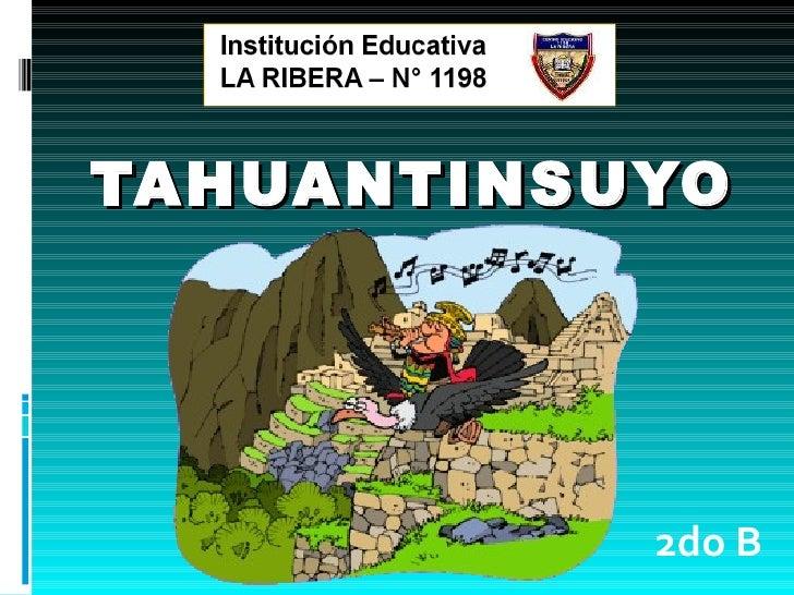 TAHUANTINSUYO 2do B