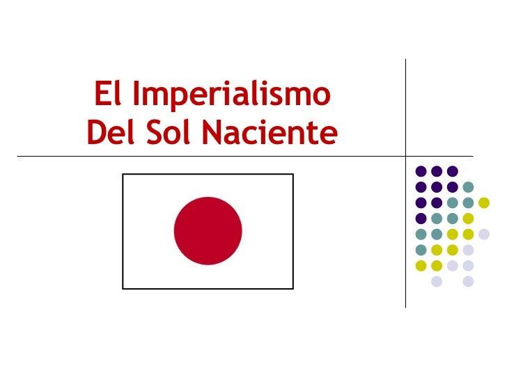 El Imperialismo Del Sol Naciente