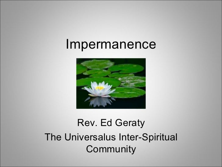 Impermanence and mindfulness
