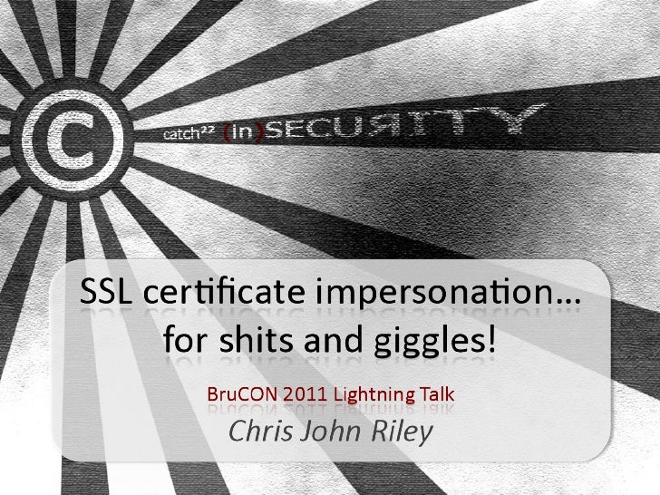 SSL Impersonation in 5 minutes or less!