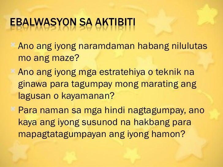  Ano ang iyong naramdaman habang nilulutas  mo ang maze? Ano ang iyong mga estratehiya o teknik na  ginawa para tagumpay...