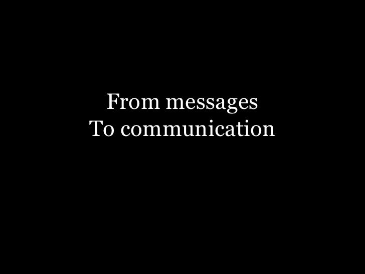 From messagesTo communication<br />