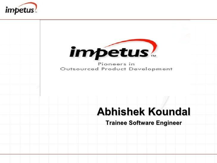 Abhishek Koundal Trainee Software Engineer
