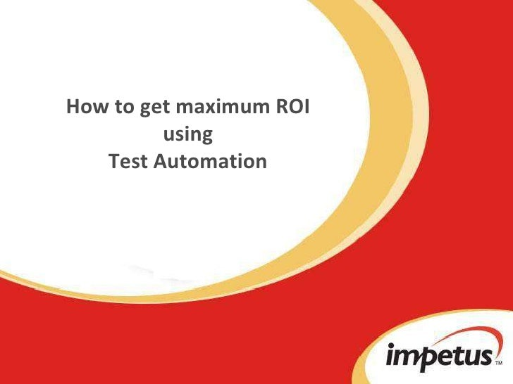 How to get maximum ROI using Test Automation<br />