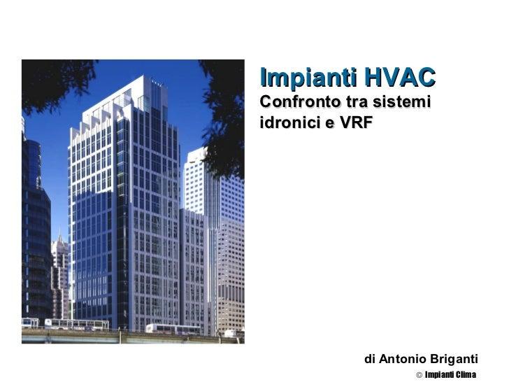 Impianti HVAC - Confronto tra sistemi idronici e VRF