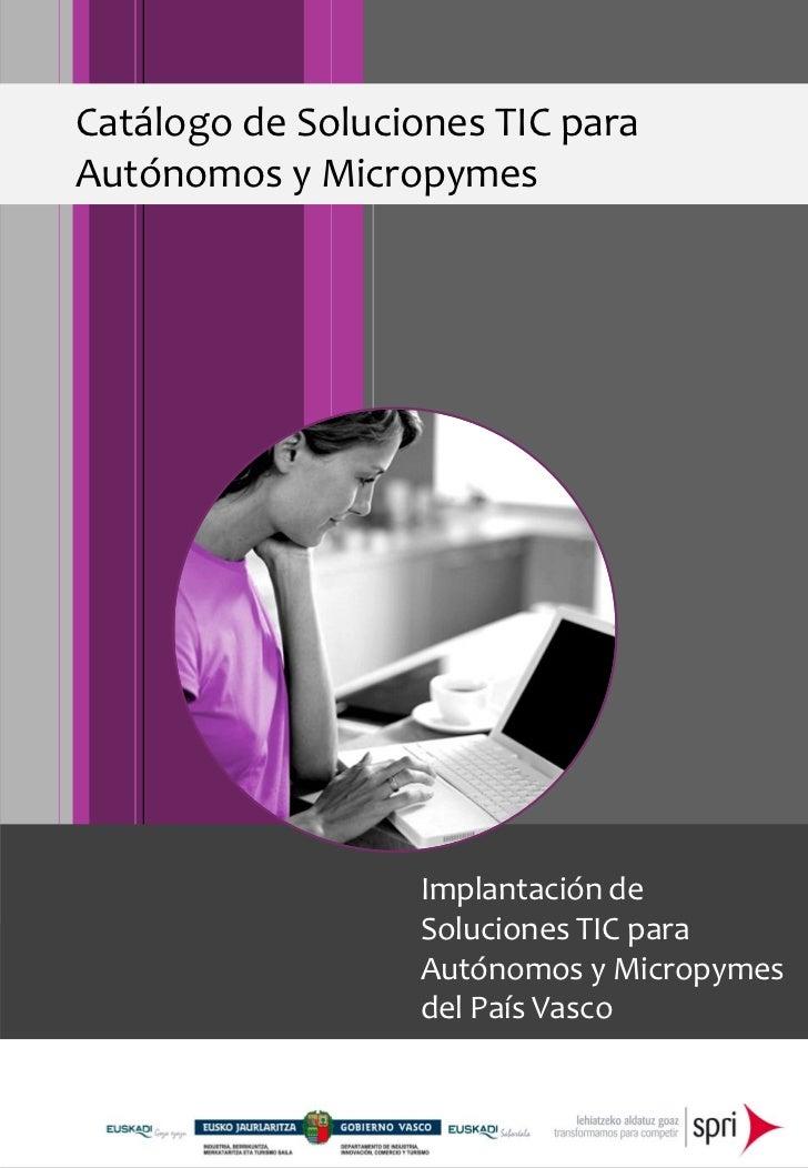 Catálogo de Soluciones TIC paraAutónomos y Micropymes                  Implantación de                  Soluciones TIC par...