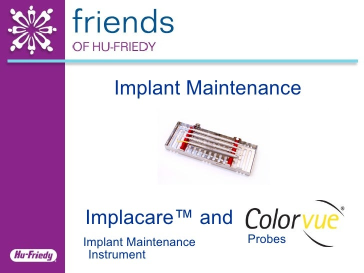 Implant Maintenance Instrument  Implacare ™ and Probes Implant Maintenance