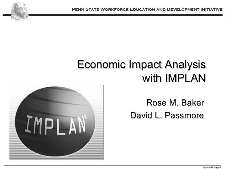 Economic Impact Analysis with IMPLAN Rose M. Baker David L. Passmore