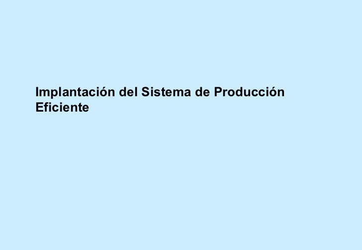 Implantación del Sistema de Producción Eficiente