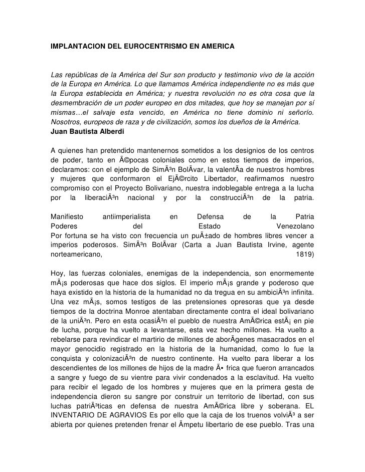IMPLANTACION DEL EUROCENTRISMO EN AMERICA<br />Las repúblicas de la América del Sur son producto y testimonio vivo de la a...
