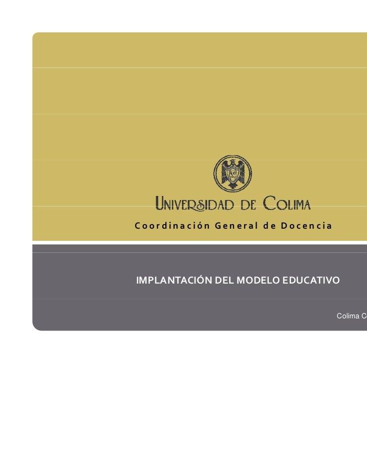 IMPLANTACION DEL MODELO EDUCATIVO DE LA UNIVERSIDAD DE COLIMA - VISION 2030