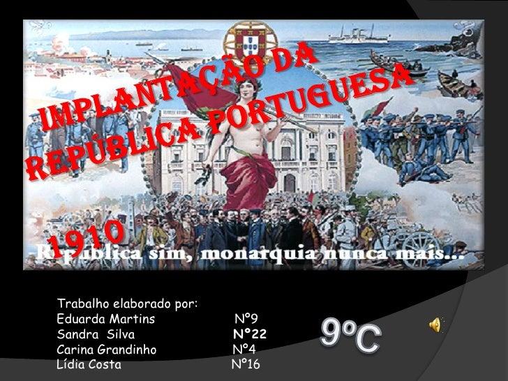 Implantação da República Portuguesa<br />                                                                 1910            ...