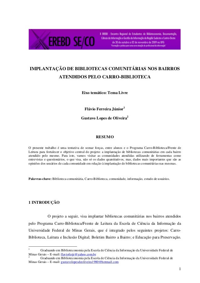 1 IMPLANTAÇÃO DE BIBLIOTECAS COMUNITÁRIAS NOS BAIRROS ATENDIDOS PELO CARRO-BIBLIOTECA Eixo temático: Tema Livre Flávio Fer...