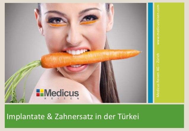 Implantate & Zahnersatz in der Türkei MedicusReisenAG–Zürichwww.medicusreisen.com