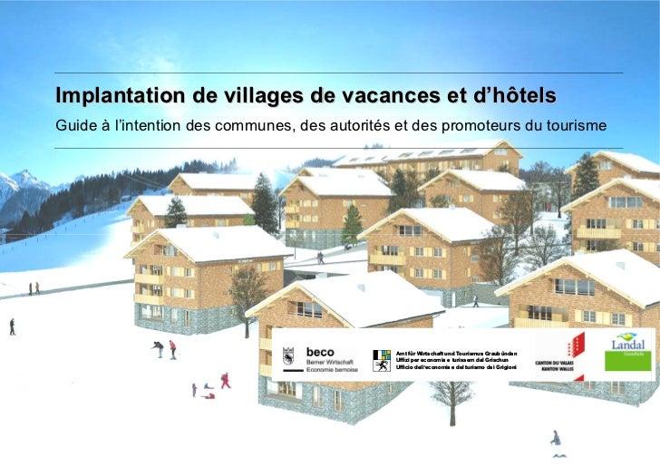 Implantation de villages de vacances et d'hôtelsGuide à l'intention des communes, des autorités et des promoteurs du touri...