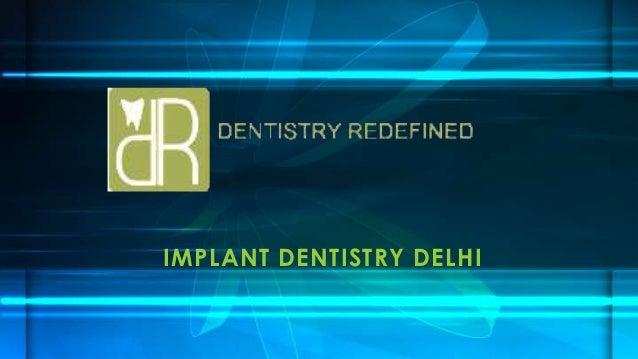 Dentistry Redefined - Implant dentistry delhi