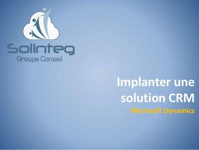 Implanter une solution CRM  Microsoft Dynamics