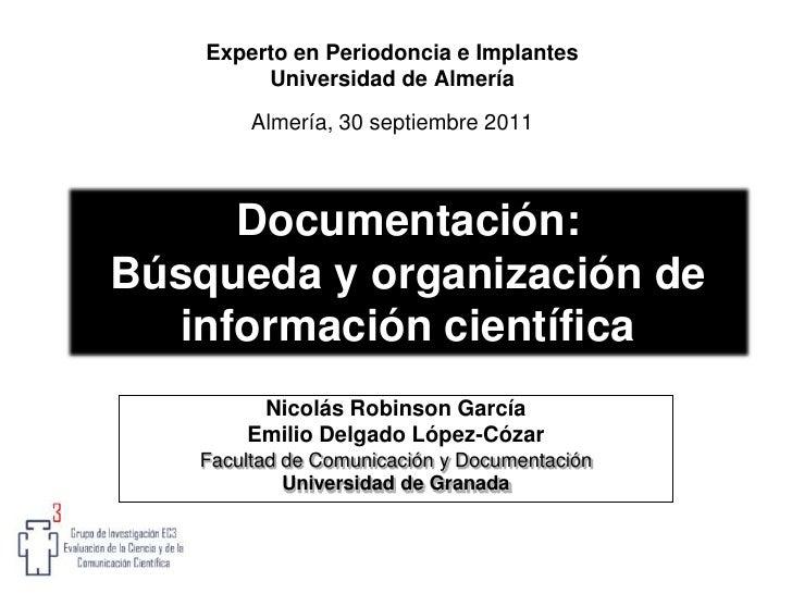 Experto en Periodoncia e Implantes<br />Universidad de Almería<br />Almería, 30 septiembre 2011<br />Documentación:<br />B...