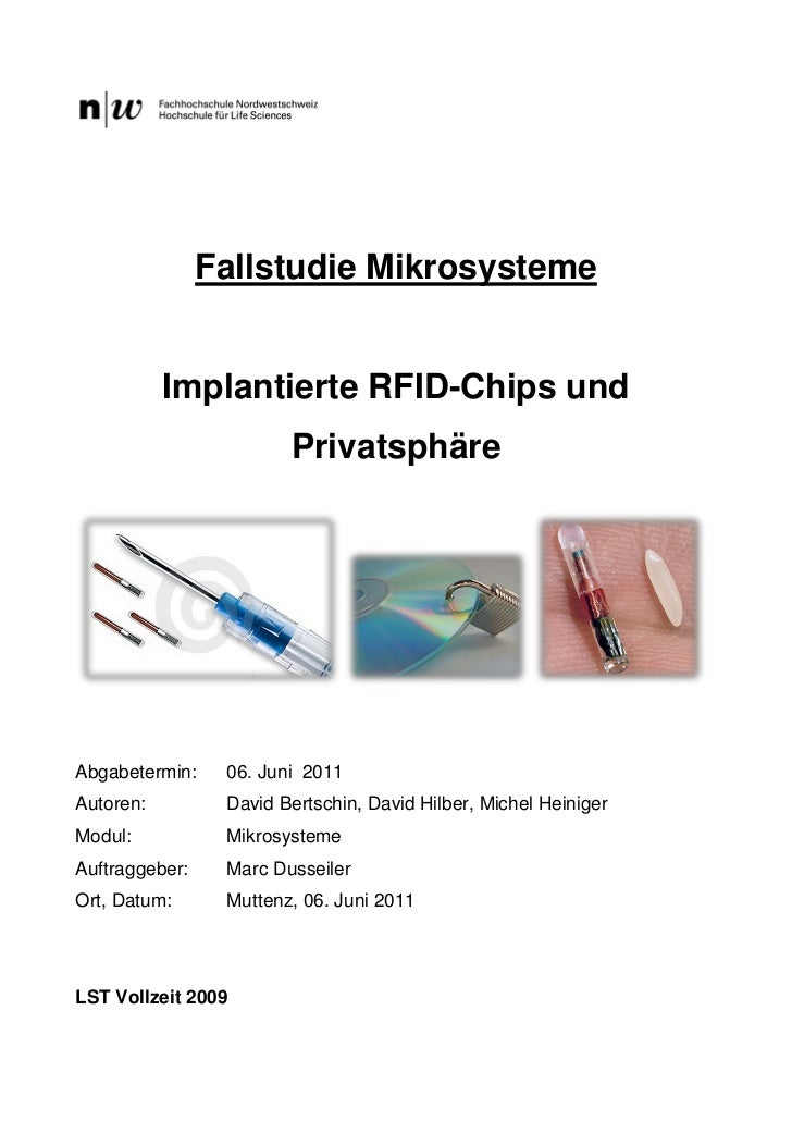Fallstudie Mikrosysteme           Implantierte RFID-Chips und                        PrivatsphäreAbgabetermin:    06. Juni...