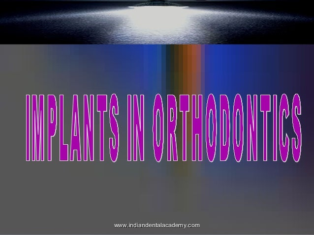 Implants in orthodontics / /certified fixed orthodontic courses by Indian dental academy