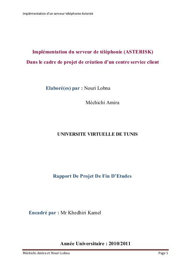 Implémentation d'un serveur téléphonie Asterisk Méchichi Amira et Nouri Lobna Page 1 UNIVERSITE VIRTUELLE DE TUNIS Rapport...