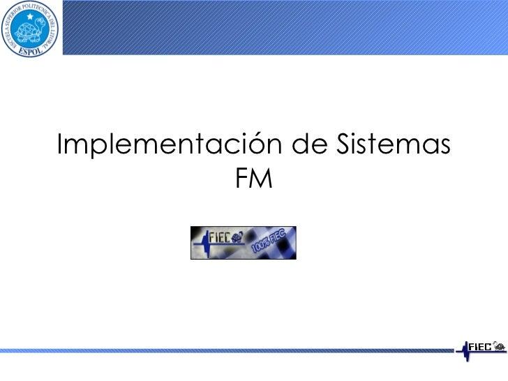 Implementación de Sistemas FM