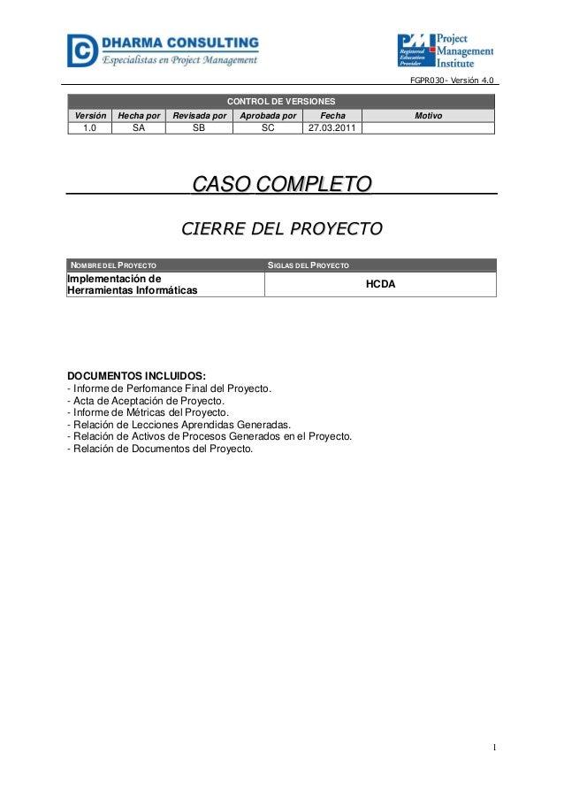 FGPR030- Versión 4.0  CONTROL DE VERSIONES Versión  Hecha por  Revisada por  Aprobada por  Fecha  1.0  SA  SB  SC  27.03.2...