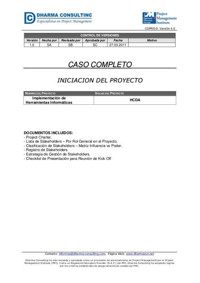 CGPR010- Versión 4.0  CONTROL DE VERSIONES Versión  Hecha por  Revisada por  Aprobada por  Fecha  1.0  SA  SB  SC  Motivo ...