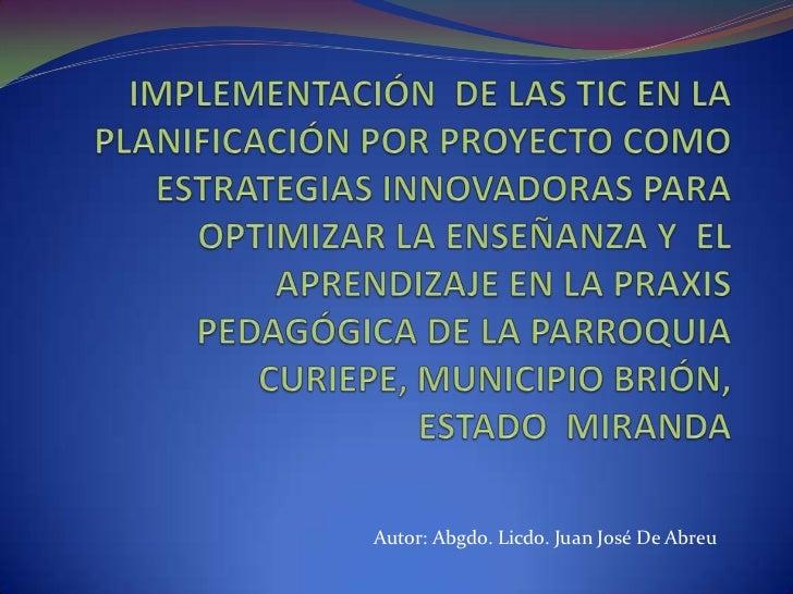 Autor: Abgdo. Licdo. Juan José De Abreu