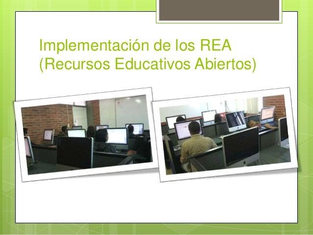 Implementación de los REA  (Recursos Educativos Abiertos)