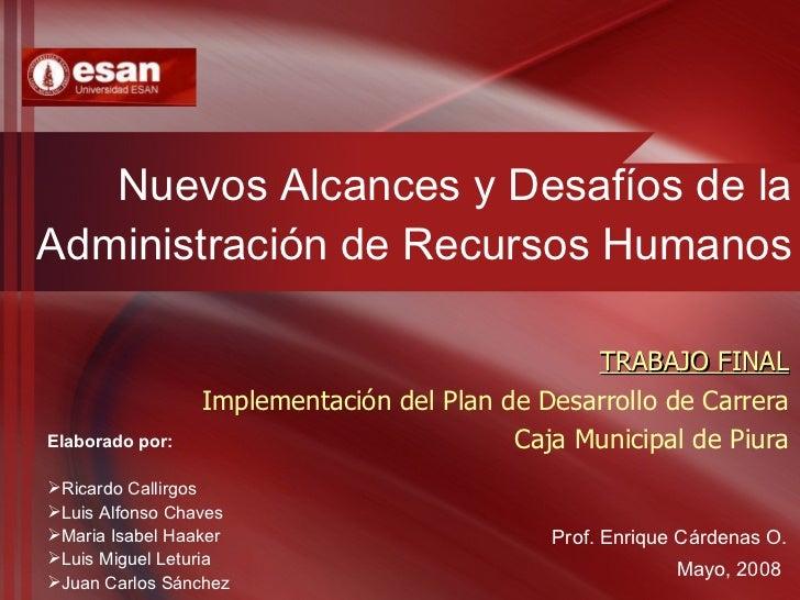 Nuevos Alcances y Desafíos de la Administración de Recursos Humanos TRABAJO FINAL Implementación del Plan de Desarrollo de...