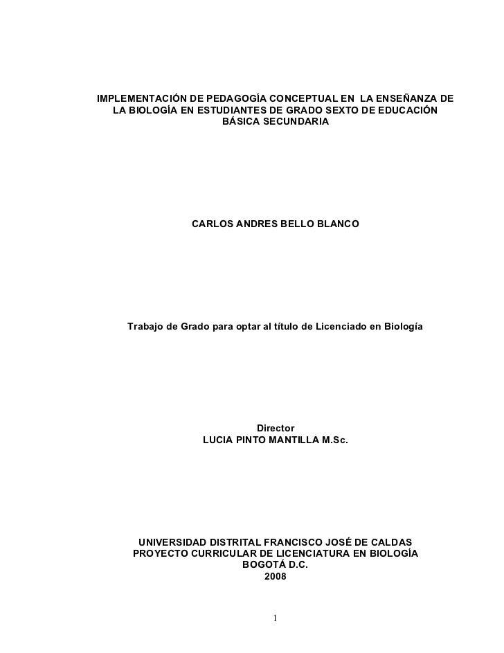 IMPLEMENTACIÓN DE PEDAGOGÍA CONCEPTUAL EN LA ENSEÑANZA DE    LA BIOLOGÍA EN ESTUDIANTES DE GRADO SEXTO DE EDUCACIÓN       ...