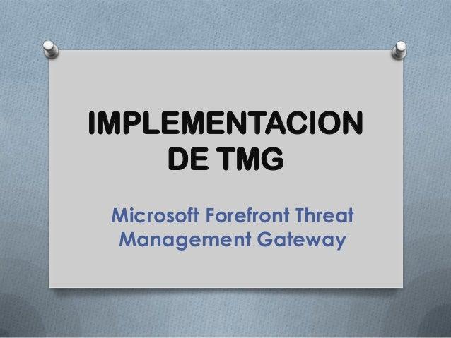IMPLEMENTACION DE TMG Microsoft Forefront Threat Management Gateway